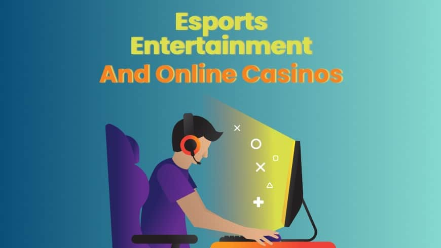 Esports Entertainment and Online Casinos