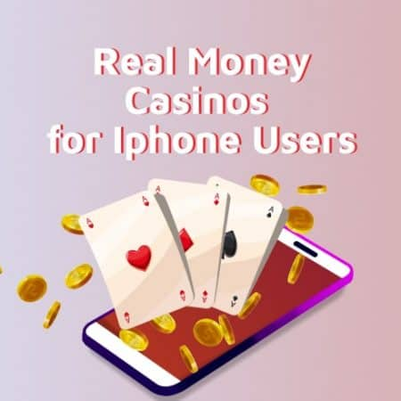 Real Money Casinos for iPhone Users