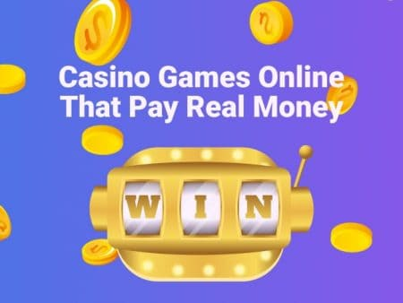 Casino Games Online that Pay Real Money