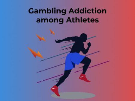 Gambling Addiction among Athletes