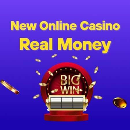 New Online Casino Real Money