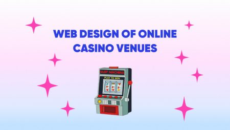 Web Design of Online Casino Venues