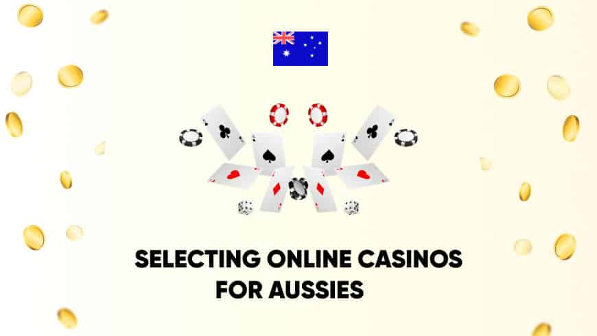 Selecting Online Casinos for Aussies