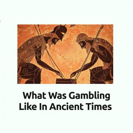 What was Gambling like in Ancient Times