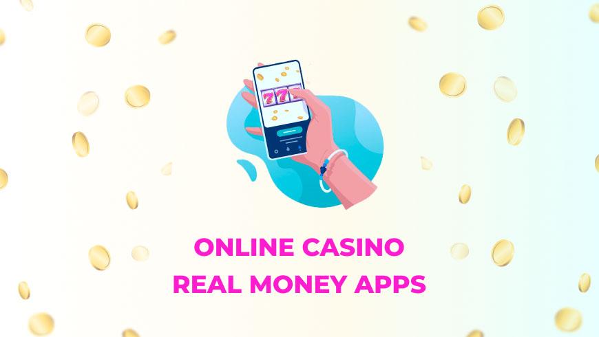 Online Casino Real Money Apps