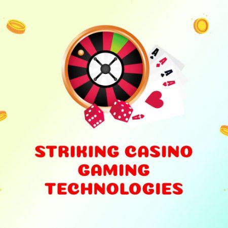 Striking Casino Gaming Technologies