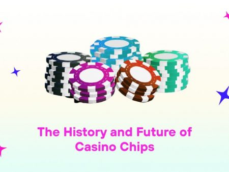 The History and Future of Casino Chips