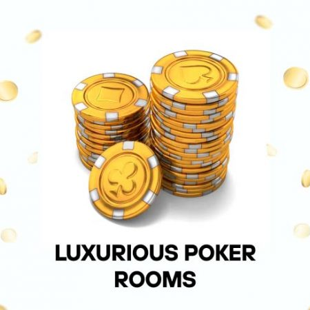 Where Luxury is Taking Over: Exquisite Casino Poker Rooms