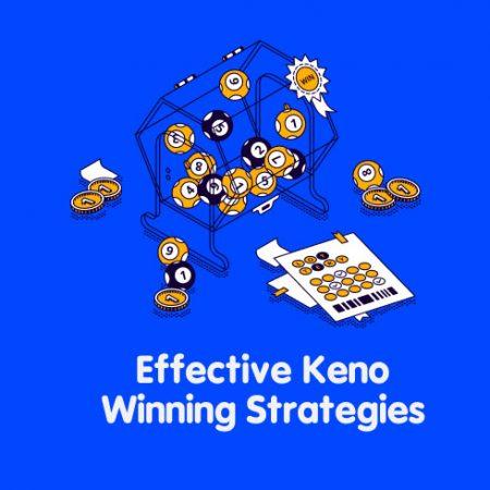 Effective Keno Winning Strategies